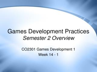 Games Development Practices Semester 2 Overview