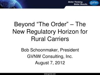"""Beyond """"The Order"""" – The New Regulatory Horizon for Rural Carriers"""