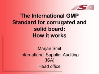 The International GMP Standard for corrugated and solid board: How it works