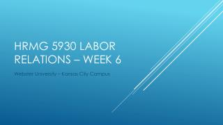 HRMG 5930 Labor Relations – Week 6