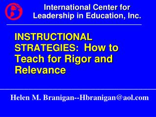 INSTRUCTIONAL STRATEGIES:   How to Teach for Rigor and Relevance