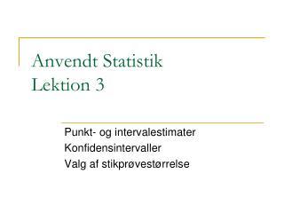 Anvendt Statistik Lektion 3
