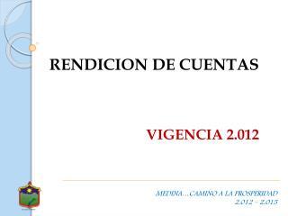 RENDICION DE CUENTAS VIGENCIA 2.012