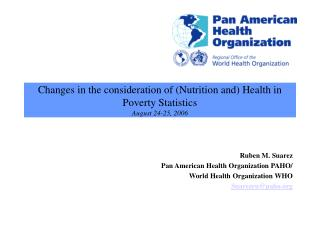 Changes in the consideration of (Nutrition and) Health in Poverty Statistics August 24-25, 2006