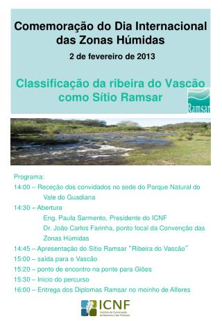 Programa: 14:00 – Receção dos convidados no sede do Parque Natural do 	Vale do Guadiana