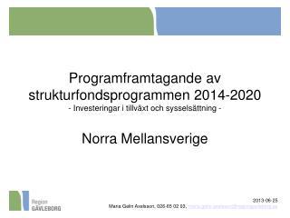 2013-06-25   Maria Gelin Axelsson, 026-65 02 03,  maria.gelin.axelsson@regiongavleborg.se