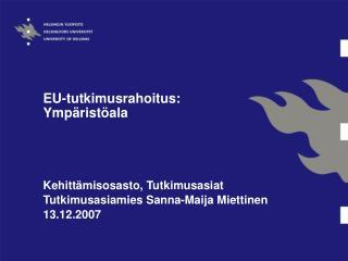 EU:n tutkimuksen 7. puiteohjelma (2007-2013): yleisiä periaatteita