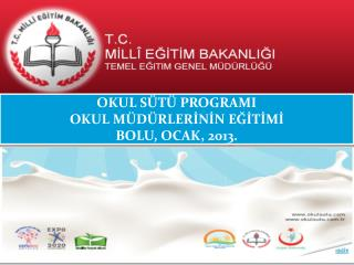 OKUL SÜTÜ PROGRAMI OKUL MÜDÜRLERİNİN EĞİTİMİ BOLU, OCAK, 2013.
