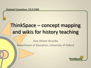 ThinkSpace – concept mapping and wikis for history teaching