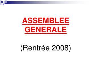 ASSEMBLEE GENERALE (Rentrée 2008)
