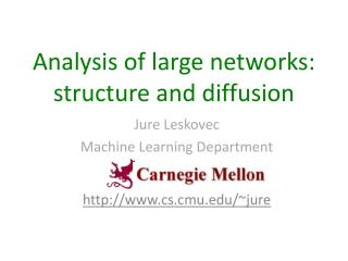 Analysis of large networks: structure and diffusion