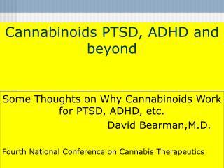 Cannabinoids PTSD, ADHD and beyond