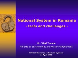 National System in Romania - facts and challenges -