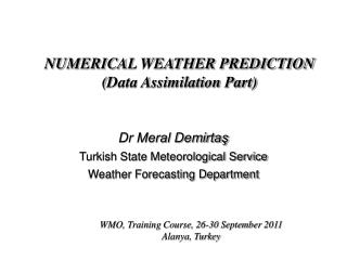 NUMERICAL WEATHER PREDICTION  ( Data Assimilation  Part)