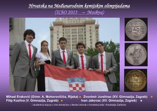 Hrvatska na Međunarodnim kemijskim olimpijadama (IChO 2013    –  Moskva)