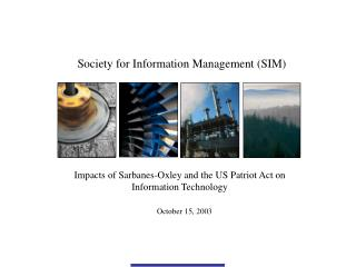Impacts of Sarbanes-Oxley and the US Patriot Act on  Information Technology