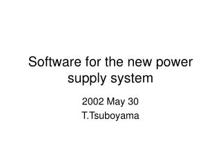 Software for the new power supply system