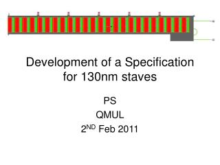 Development of a Specification for 130nm staves
