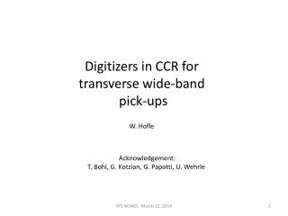 Digitizers in CCR for transverse wide-band  pick-ups