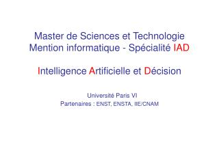 Master de Sciences et technologie de l�UPMC Mention informatique Sp�cialit�  IAD