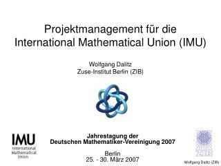 Jahrestagung der  Deutschen Mathematiker-Vereinigung 2007 Berlin 25. - 30. März 2007