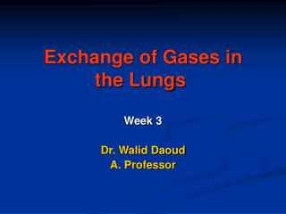 Exchange of Gases in the Lungs