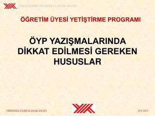 ÖYP YAZIŞMALARINDA DİKKAT EDİLMESİ GEREKEN HUSUSLAR
