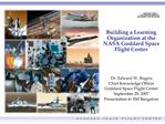 Building a Learning Organization at the NASA Goddard Space Flight Center