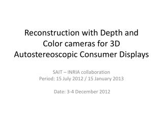 Reconstruction with Depth and Color cameras for 3D Autostereoscopic Consumer Displays