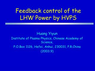 Feedback control of the LHW Power by HVPS