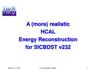A (more) realistic HCAL Energy Reconstruction for SICBDST v232