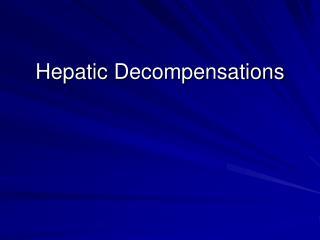 Hepatic  Decompensations