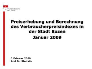 Preiserhebung und Berechnung des Verbraucherpreisindexes in der Stadt Bozen Januar 2009