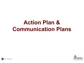 Action Plan & Communication Plans
