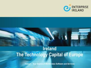 Ireland   The Technology Capital of Europe