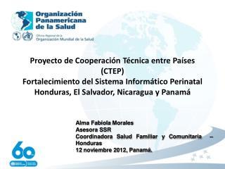 Alma Fabiola Morales Asesora SSR  Coordinadora Salud Familiar y Comunitaria  – Honduras