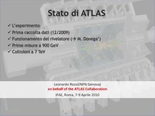 Leonardo Rossi(INFN  Genova )  o n behalf of the ATLAS  Collaboration