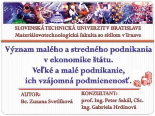 SLOVENSKÁ TECHNICKÁ UNIVERZIT V BRATISLAVE Materiálovotechnologická fakulta so sídlom v Trnave