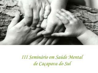 III Seminário em Saúde Mental de Caçapava do Sul