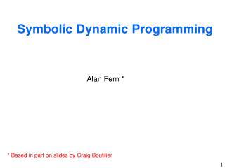 Symbolic Dynamic Programming
