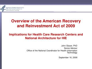Overview of the American Recovery and Reinvestment Act of 2009  Implications for Health Care Research Centers and Nation