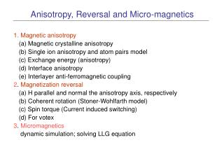 Anisotropy, Reversal and Micro-magnetics