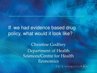 If  we had evidence based drug policy, what would it look like