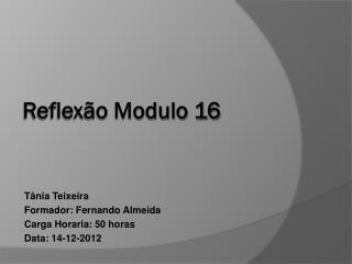 Reflexão Modulo 16
