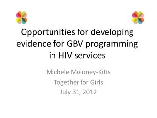 Opportunities for developing evidence for GBV programming in HIV  services