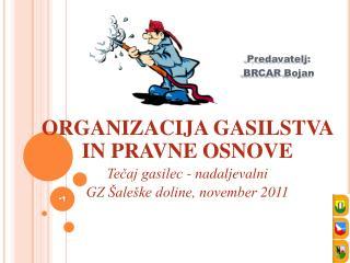 ORGANIZACIJA GASILSTVA IN PRAVNE  OSNOVE Tečaj gasilec - nadaljevalni