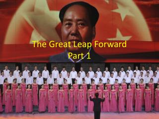 The Great Leap  F orward  Part 1