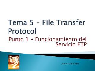 Tema 5 – File Transfer  Protocol