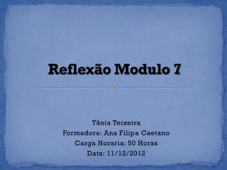 Reflexão Modulo 7