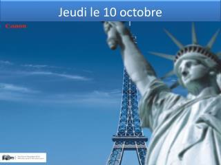 Jeudi  le 10  octobre